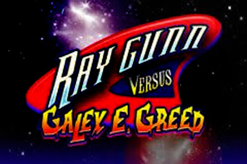 ray-gunn-versus-galex-e-greed
