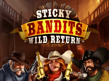 sticky-bandits-wild-return